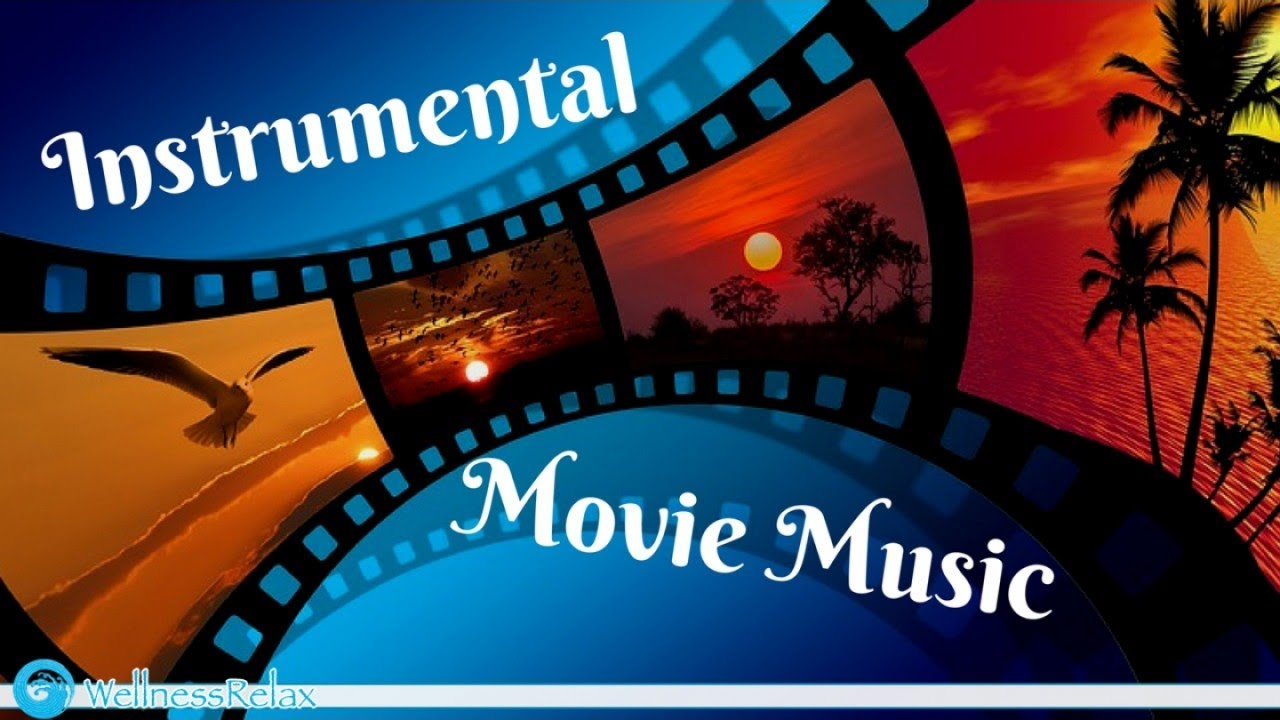 Relaxing Instrumental Movie Music