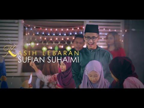 Sufian Suhaimi - Kasih Lebaran (Official Music Video)