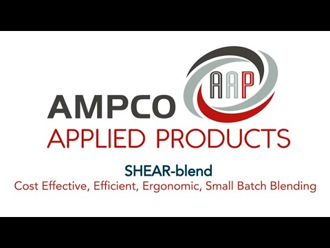 Master Moderate Shear, Small-Batch Blending With Ampco's SHEAR-Blend