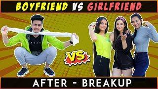 BOYFRIEND vs GIRLFRIEND - (AFTER BREAK UP) || Rachit Rojha