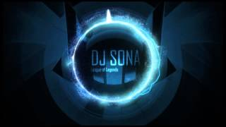 League of Legends - Kinetic DJ Sona (The Crystal Method x Dada Life)