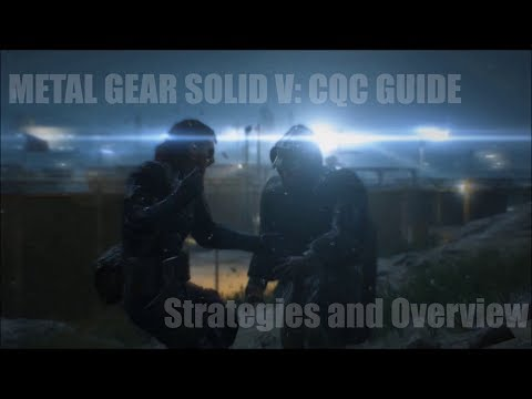 Metal Gear Solid V: CQC Guide - Strategies and Overview