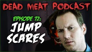 Jump Scares (Dead Meat Podcast #72)