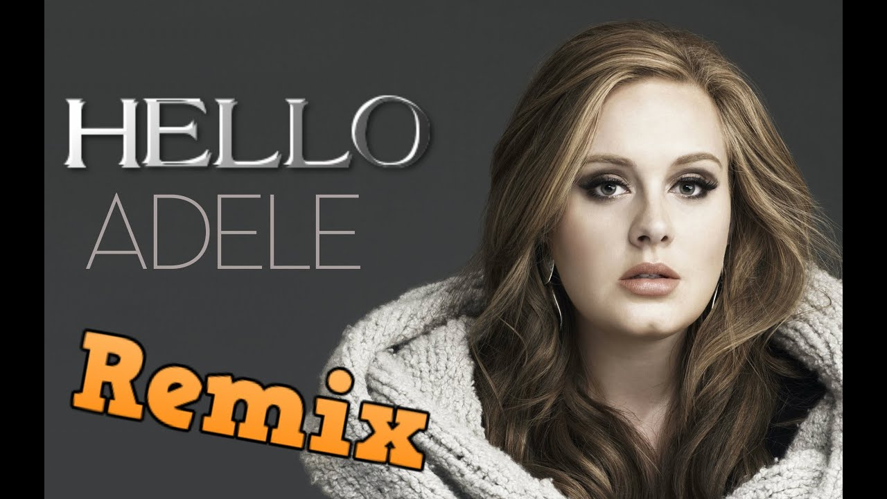 Adele - Hello (Remix) 2016