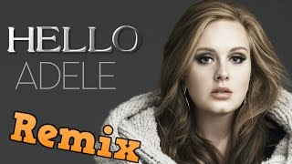 Adele - Hello (Remix) .
