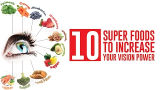 10 Super Foods To Increase Your Vision Power