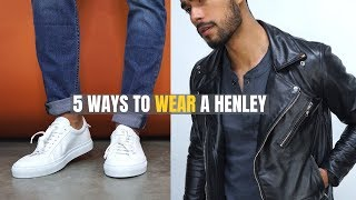 5 Good Looking Ways To Wear The Henley T-Shirt