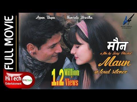 Maun || माैन || Nepali Full Movie || Namrata Shrestha || Arpan Thapa