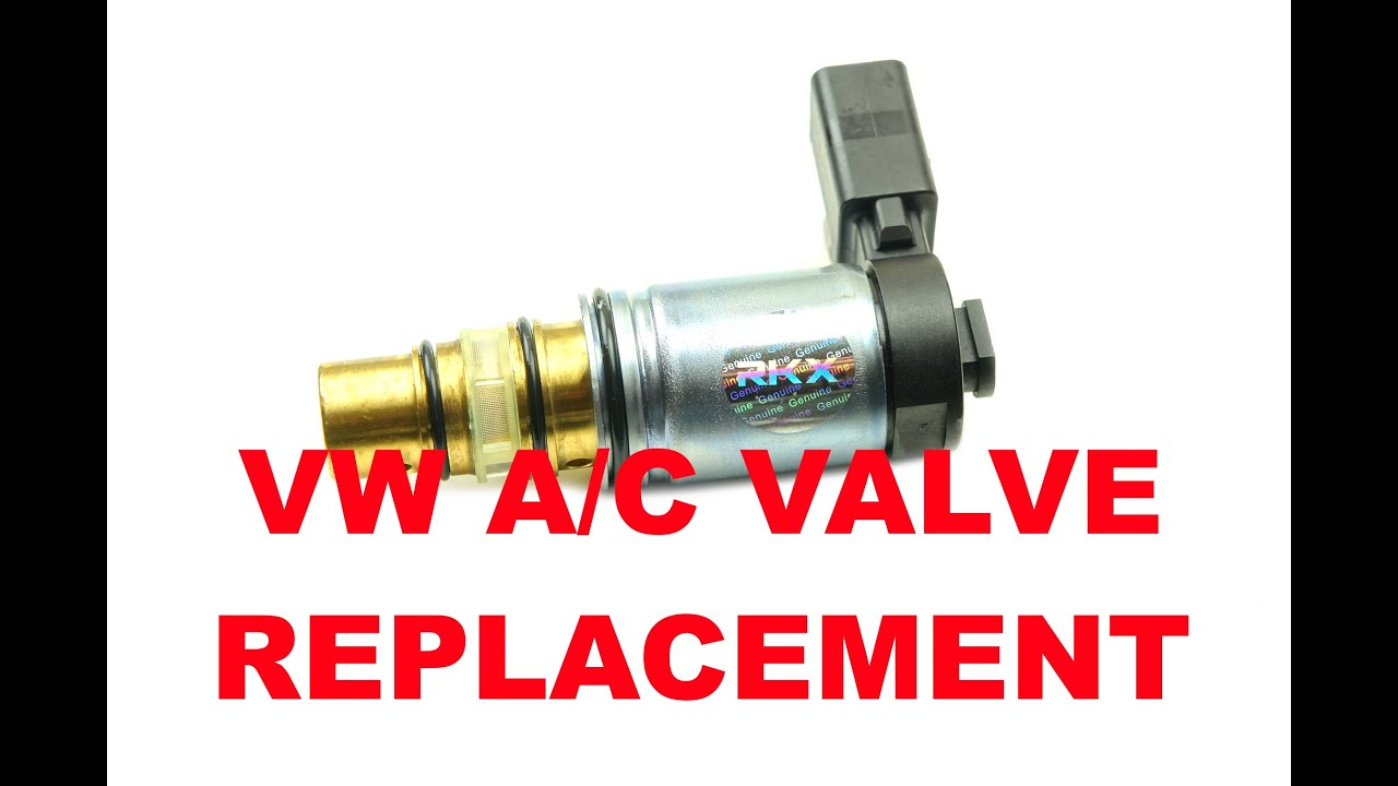Vw Ac Compressor Solenoid Valve Diagnosis And Replacement