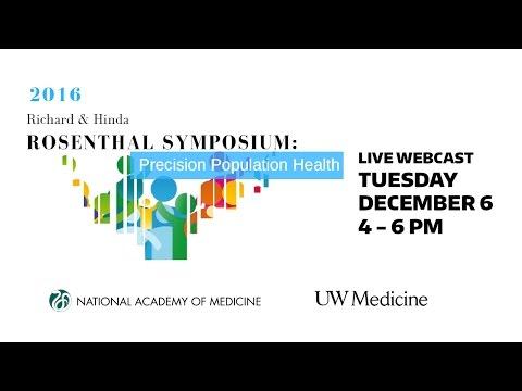 The National Academy of Medicine's 2016 Richard & Hinda Rosenthal Symposium