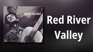 Woody Guthrie // Red River Valley