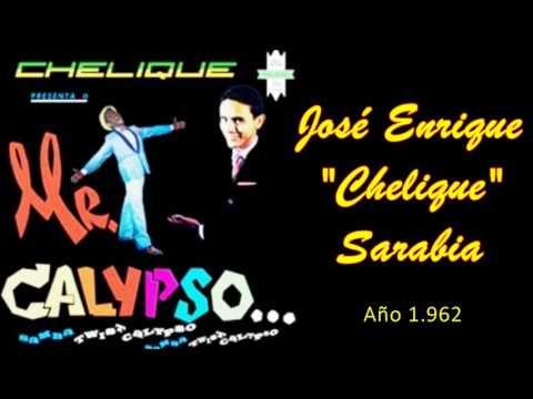 """Mister Calypso - JOSÉ ENRIQUE """"CHELIQUE"""" SARABIA"""