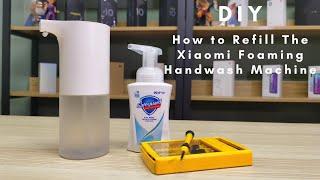 HOW TO REFILL DIY XIAOMI FOAMI…