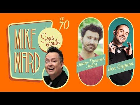 MIKE WARD SOUS ÉCOUTE #70 (Jean-Thomas Jobin et Ben Gagnon)