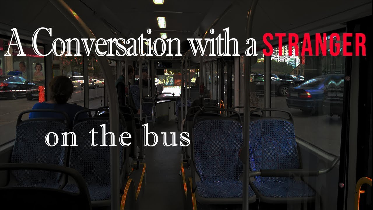A Stranger on the Bus and a Conversation of a Lifetime