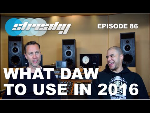 What DAW should you be using in 2016 - Episode #86