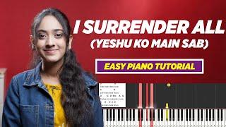 I Surrender All - Yeshu Ko Main Sab (यीशु को मैं सब) - Easy Piano Chords & Notes | Yeshu Ke Geet