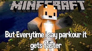 """Minecraft parkour but everytime I say """"Parkour"""" it gets faster"""