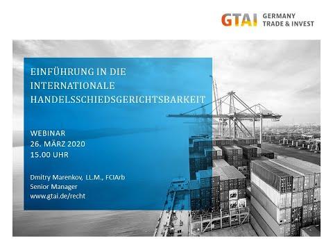 Webinar: Einführung In Die Internationale Handelsschiedsgerichtsbarkeit (März 2020)