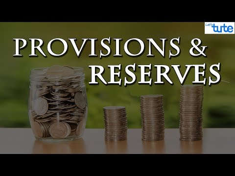 What are Provisions And Reserves ? | Letstute Accountancy
