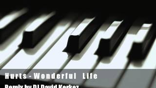 Hurts - Wonderful Life (DJ David Kerkez Remix 2012)