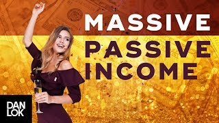 HOW TO GENERATE MASSIVE PASSIVE INCOME WITH INTERNET MILLIONAIRE DAN LOK