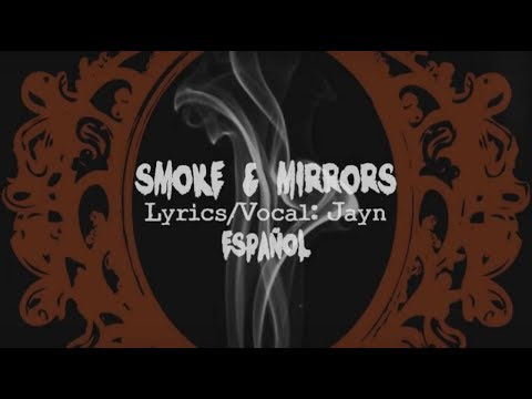 「Original」Smoke And Mirrors【Jayn】[Traducción Al Español]