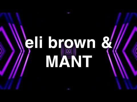 Eli Brown & MANT - Feel Good