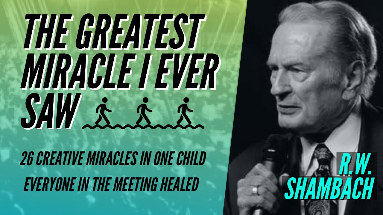 THE GREATEST MIRACLE I EVER SAW | R.W. Shambach