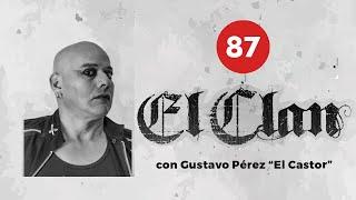 CÁPSULA 87. GUSTAVO PÉREZ EL CASTOR