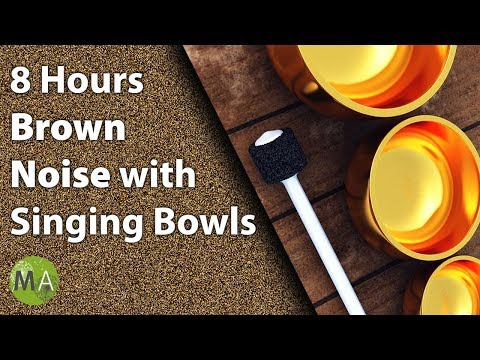 8 Hours Brown Noise With Singing Bowls for Sleep, Relaxation