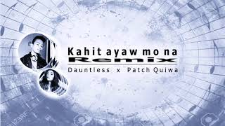 This Band - Kahit Ayaw Mo Na (Dauntless Remix) ft. Patch Quiwa