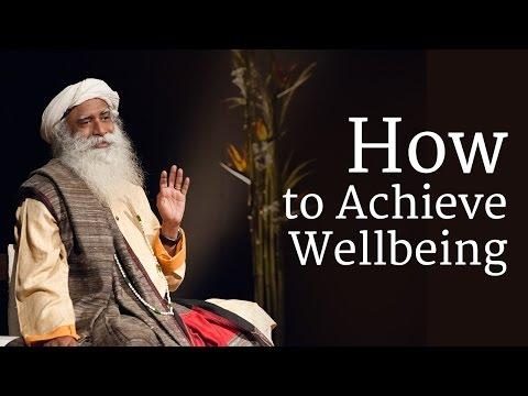 How to Achieve Wellbeing? | Sadhguru