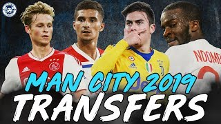 MANCHESTER CITY 2019 TRANSFER PLANS & TARGETS