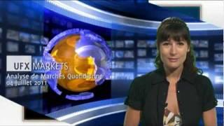 UFXMarkets-Nouvelles du Marché-04-Jul-2011