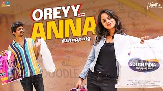 Oreey Anna || Part 2 || #Shopping || Satyabhama