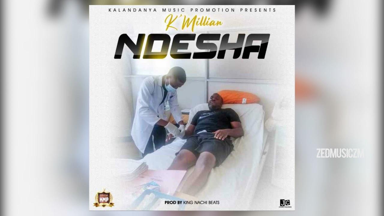 Download K'Millian - Ndesha [Audio] #ZedMusic