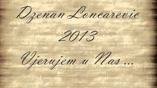 Chords For Dzenan Loncarevic 2013 Vjerujem U Nas Official Hq Lyric