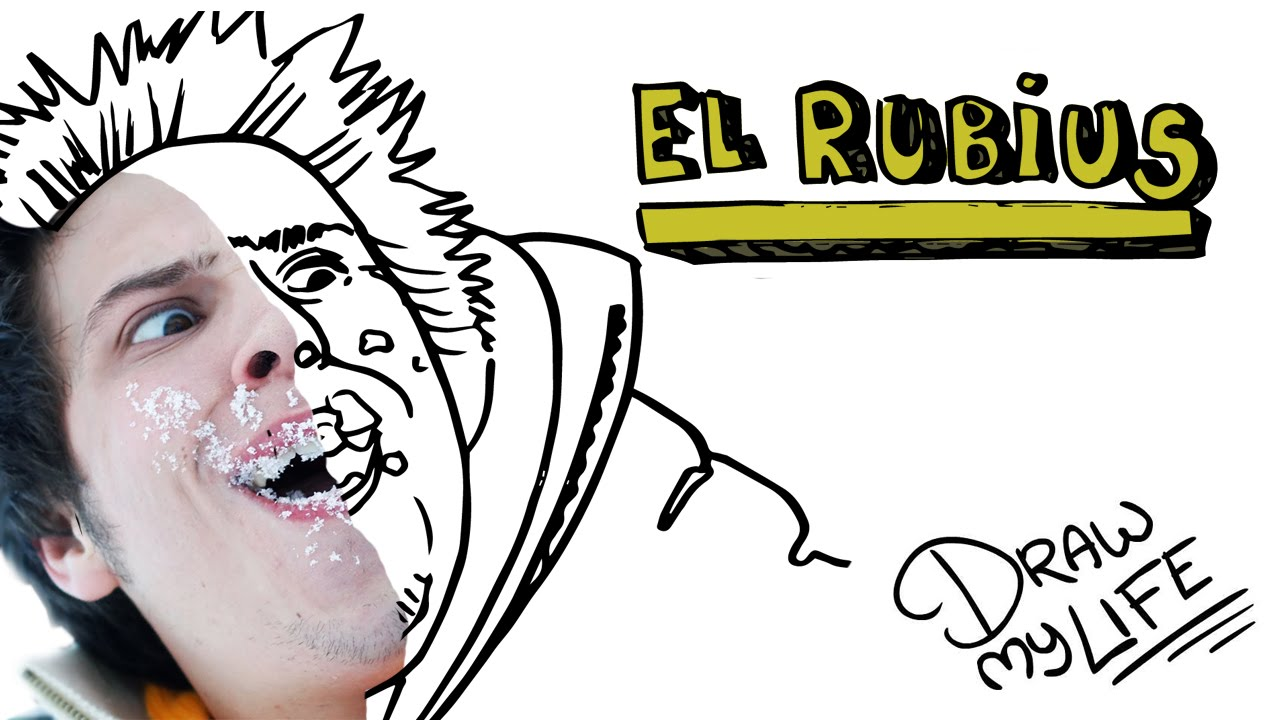 EL RUBIUS (elrubiusOMG) | Draw My Life