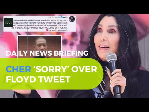 Veteran singer, Cher 'truly sorry' over George Floyd claim - Tuesday's News Briefing