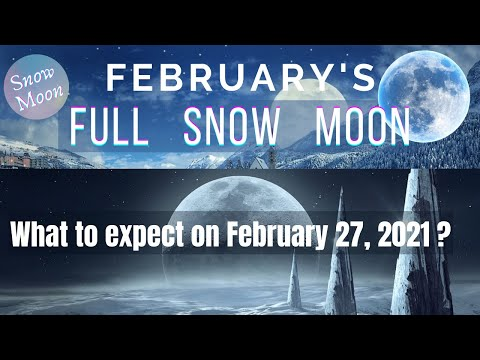 February-FULL-MOON-2021-What-is-SNOW-MOON-Storm-Moon-When-is-the-next-full-moon-February-27