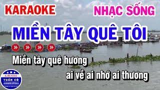 Karaoke Miền Tây Quê Tôi | Nhạc Sống Tone Nam Beat Am | Karaoke Tuấn Cò