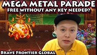 Mega Metal Parade Without Consuming Any Key !? (Brave Frontier Global)