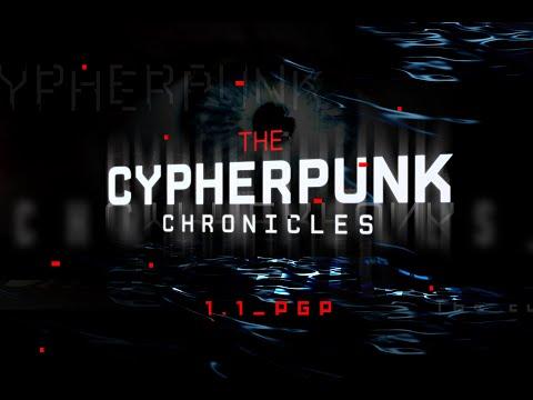 THE CYPHERPUNK CHRONICLES - ÉPISODE 1 : PGP