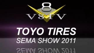 2011 SEMA Video Coverage - Toyo Tires V8TV