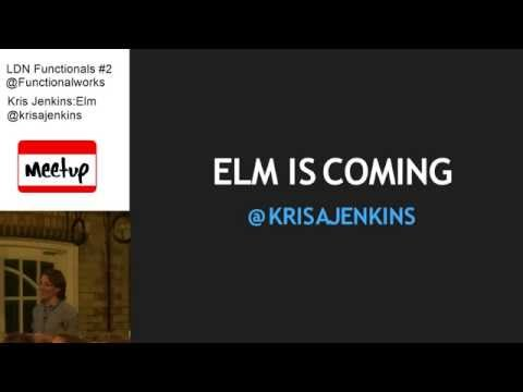 LDN Functionals #2 Kris Jenkins : Elm