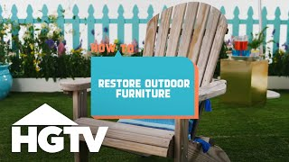 How to Restore Outdoor Furniture - How to House - HGTV