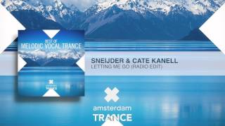 Sneijder & Cate Kanell - Letting Me Go (Radio Edit)