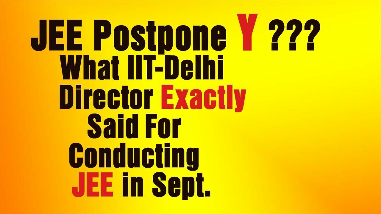 #JEEPostpone Y ??? What#IIT_DelhiDirector Exactly Said For Conducting#JEEin September