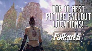 TOP 10 LOCATIONS FOR FALLOUT 5 FALLOUT SPINOFF GAMES New Orleans, Los Angeles, China More
